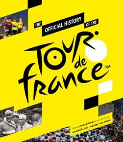 The official history of the Tour de France by Serge Laget