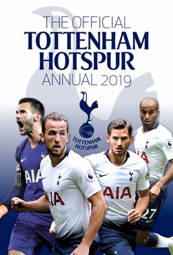 The Official Tottenham Hotspur Annual 2020 by Andy Greeves