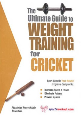Ultimate Guide to Weight Training for Cricket by Robert G Price