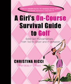 Girl's On-Course Survival Guide to Golf (Pink Book) by Christina Ricci