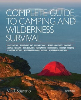 Complete guide to camping and wilderness survival by Vin T Sparano
