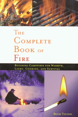 The complete book of fire by Buck Tilton