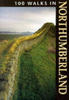 100 walks in Northumberland by Crowood Press UK