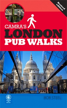 CAMRA's London pub walks by Bob Steel
