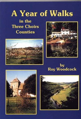 A year of walks in the Three Choirs Counties by Roy Woodcock