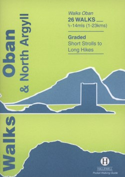 Walks, Oban & North Argyll by Paul Williams