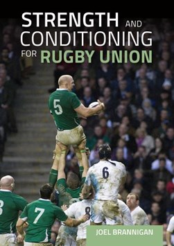 Strength and conditioning for rugby union by Joel Brannigan