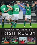 Great moments in Irish rugby