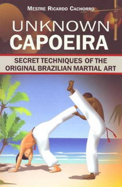 Unknown Capoeira by Mestre Ricardo