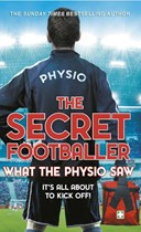 The Secret Footballer - what the physio saw