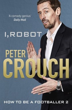 I, robot by Peter Crouch