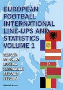 European football international line-ups & statistics 1902-2015. Volume 1