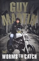 Guy Martin - worms to catch