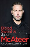 Blood, sweat & McAteer