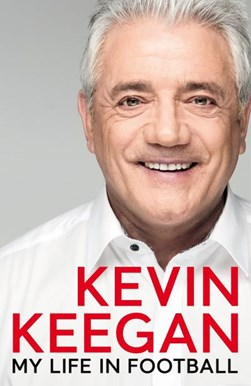 My life in football by Kevin Keegan