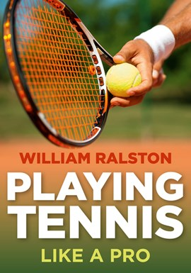 Playing Tennis Like a Pro P/B by William Ralston