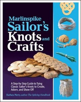 Marlinspike sailor's knots and crafts by Barbara Merry