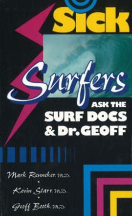 Sick surfers ask the surf docs & Dr. Geoff by Mark Renneker