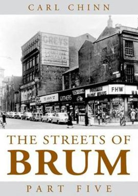 The streets of Brum. Part 5 by Carl Chinn