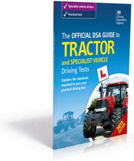 The official DSA guide to tractor and specialist vehicle driving tests by Driving Standards Agency