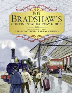 Bradshaw's continental railway guide by George Bradshaw