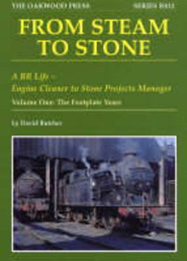 From Steam to Stone: A BR Life - Engine Cleaner to Stone Projects Manager by David Butcher