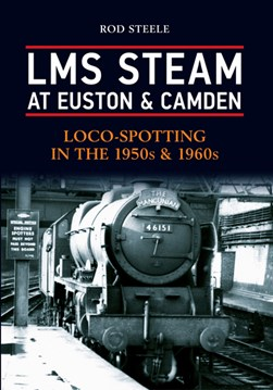LMS steam at Euston & Camden by Rod Steele