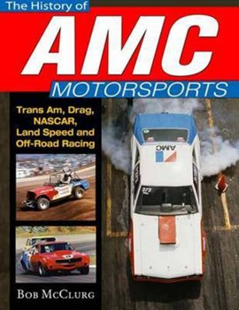 The history of AMC motorsports by Bob McClurg