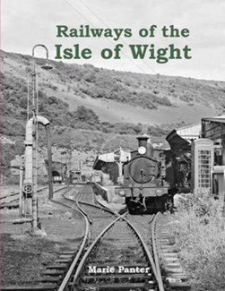 Railways of the Isle of Wight by Marie Panter