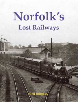 Norfolk's lost railways by Neil Burgess
