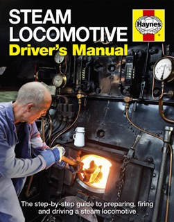 Steam locomotive driver's manual by Andrew Charman