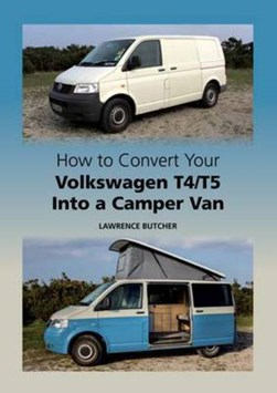 How to convert your Volkswagen T4/T5 into a camper van by Lawrence Butcher