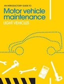 The introductory guide to motor vehicle maintenance. Light vehicles