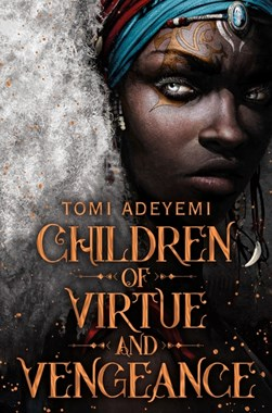 Children of Virtue and Vengeance TPB by Tomi Adeyemi