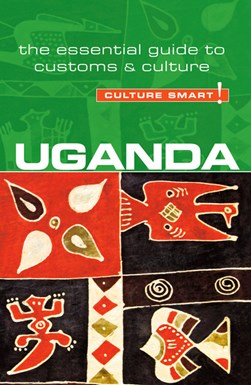 Uganda - Culture Smart! by Ian Clarke