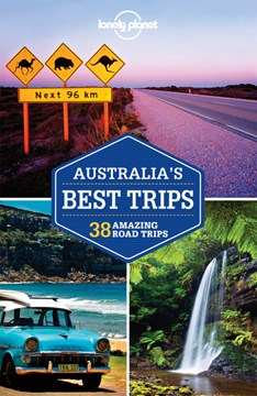 Australia's Best Trips Lonely Planet  1 ED by Anthony Ham