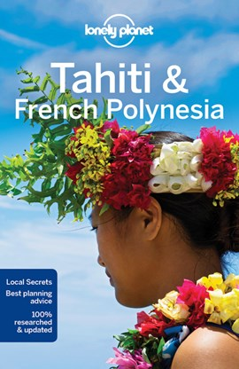 Tahiti & French Polynesia by Celeste Brash