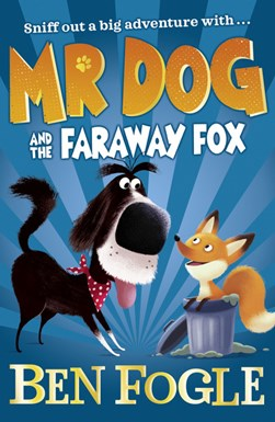 Mr Dog and the faraway fox by Ben Fogle
