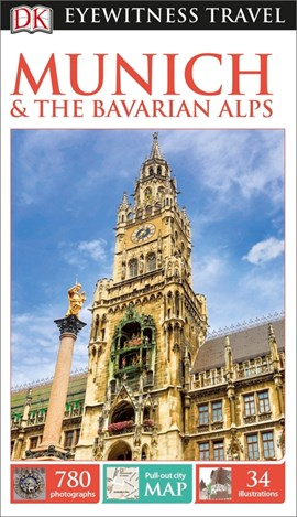 Munich & the Bavarian Alps by DK Travel