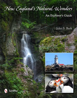 New England's natural wonders by John S Burk