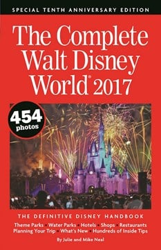 The complete Walt Disney World 2017 by Julie Neal