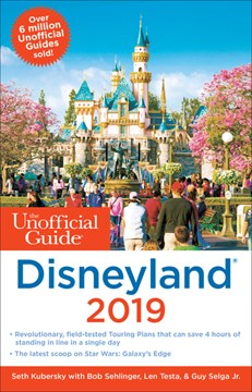 Unofficial Guide to Disneyland 2019 by Seth Kubersky