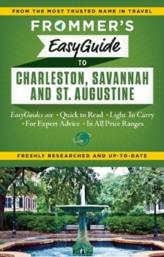 Frommer's EasyGuide to Charleston, Savannah and St. Augustine by Stephen Keeling