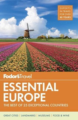 Fodor's essential Europe by Fodor's Travel Guides