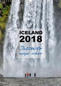Iceland Calendar 2018 - Discover Unique Nature - UK Version 2018 by Dirk Vonten