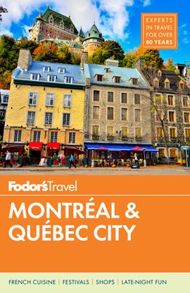 Montréal & Québec City by Fodor's Travel Guides