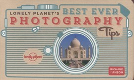 Lonely Planet's Best Ever Photography Tips  P/B by Lonely Planet