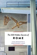 The 500 hidden secrets of Rome