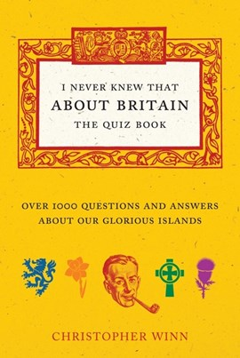 I never knew that about Britain by Christopher Winn