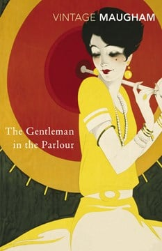 The gentleman in the parlour by W. Somerset Maugham